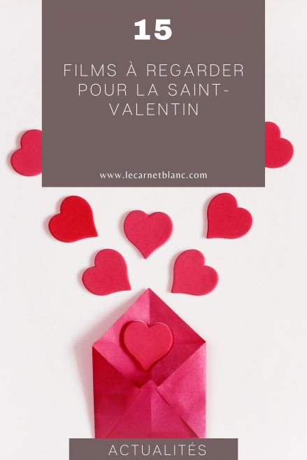 15 idées de films à regarder pour la Saint-Valentin - blog mariage - le carnet blanc