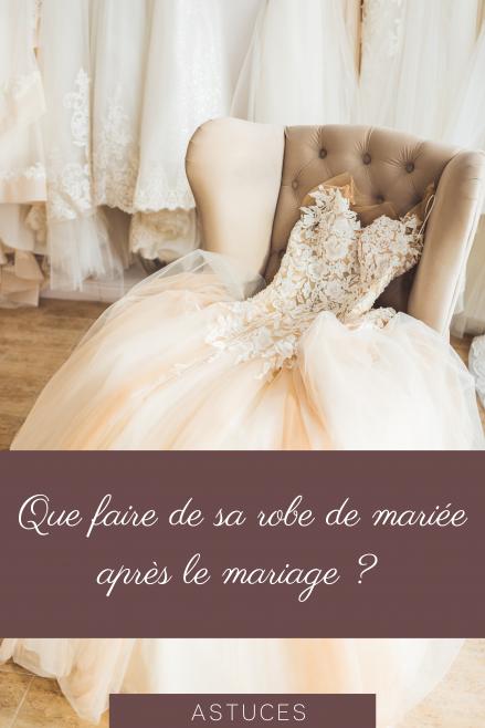 Que faire de sa robe de mariée après le mariage ? - Blog mariage - Le Carnet Blanc