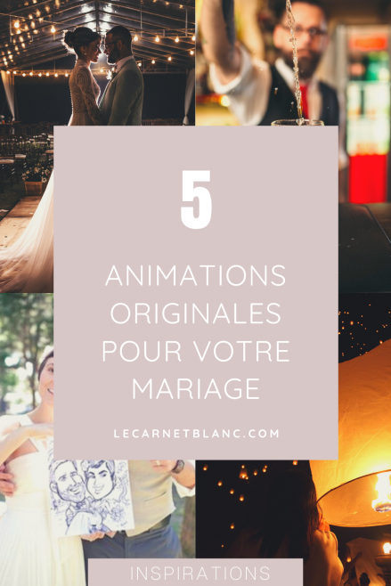 article pinterest - animations originales pour un mariage - blog mariage - Le Carnet Blanc